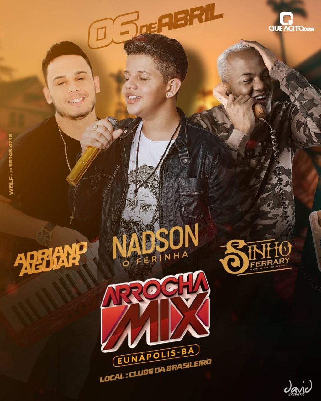 Arrocha Mix com Nadson, Sinho Ferrary, Adriano Aguiar - Eunápolis-BA 1