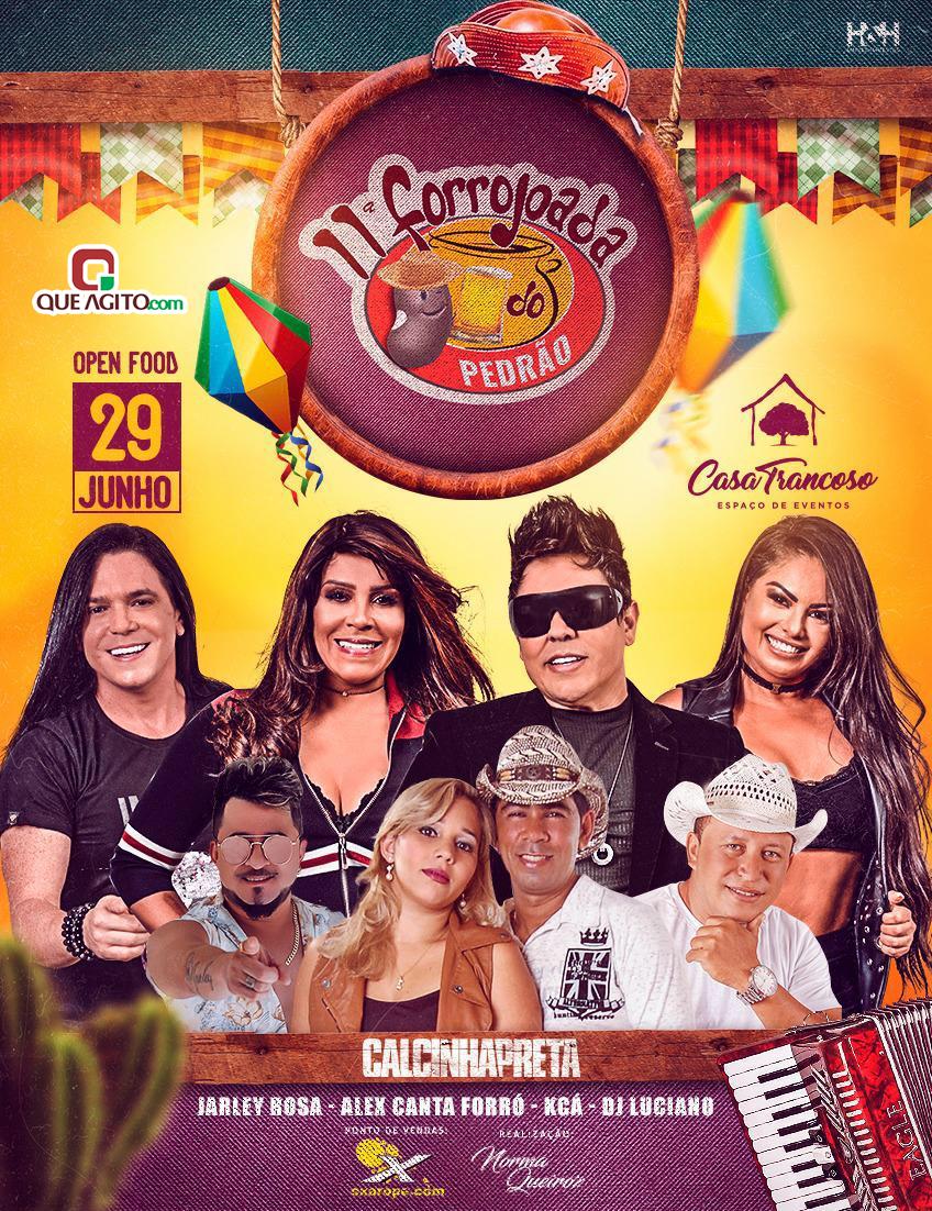 Forrojoada do Pedrão 2019 atrações confirmadas: Calcinha Preta, Jarley Rosa, Alex Canta Forró, Kcá e DJ Luciano. Ingressos Limitados à venda. 1