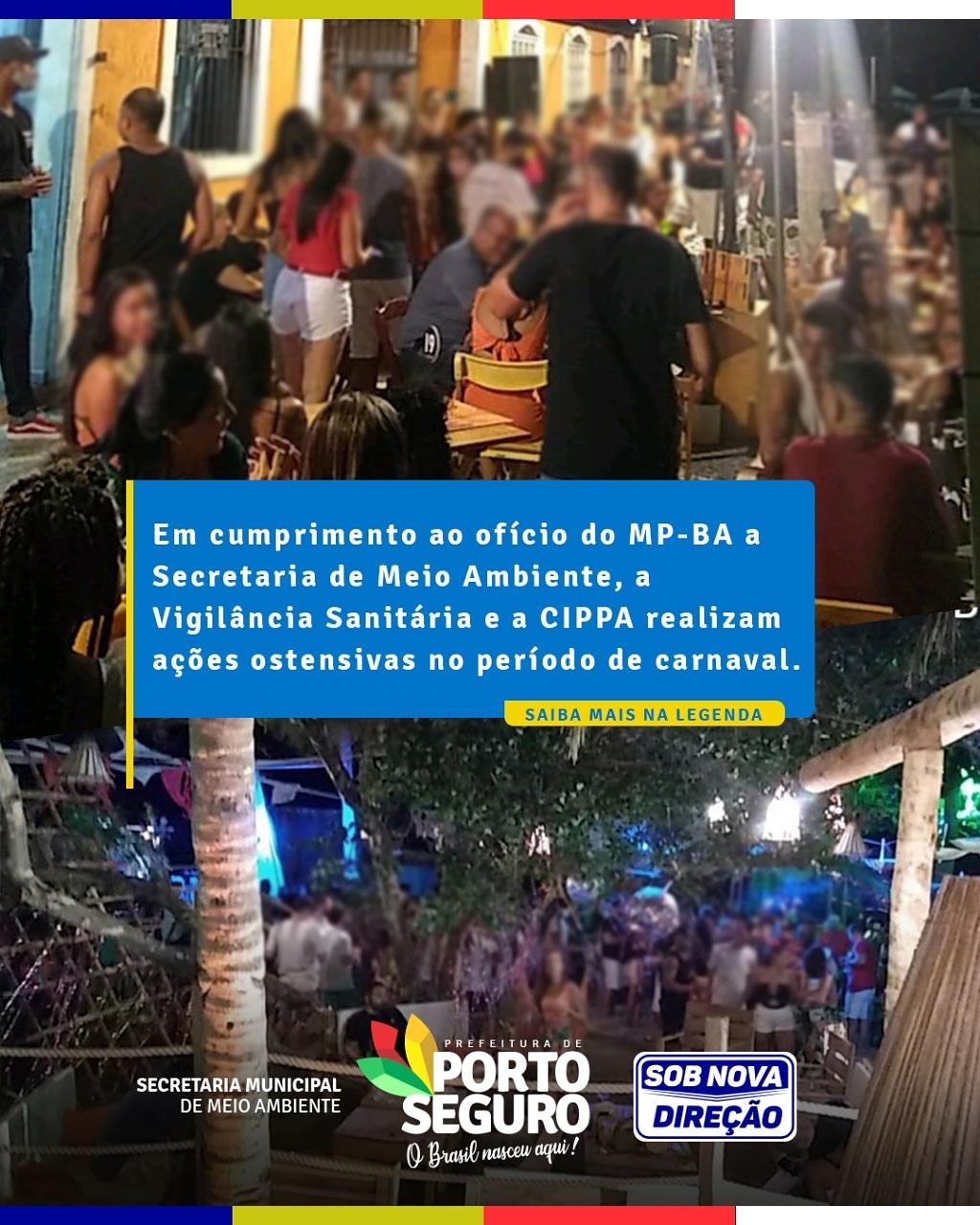 Em cumprimento ao ofício do MP-BA a Secretaria de Meio Ambiente, a Vigilância Sanitária e a CIPPA realizam ações ostensivas no período de carnaval 18