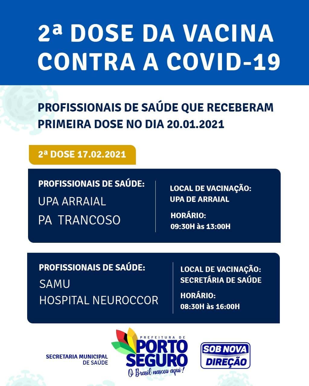 A prefeitura de Porto Seguro, por meio da Secretaria Municipal de Saúde informa que a 2ª dose da vacina contra a COVID-19 já está disponível para os Profissionais de Saúde que receberam a 1ª dose da vacina 24