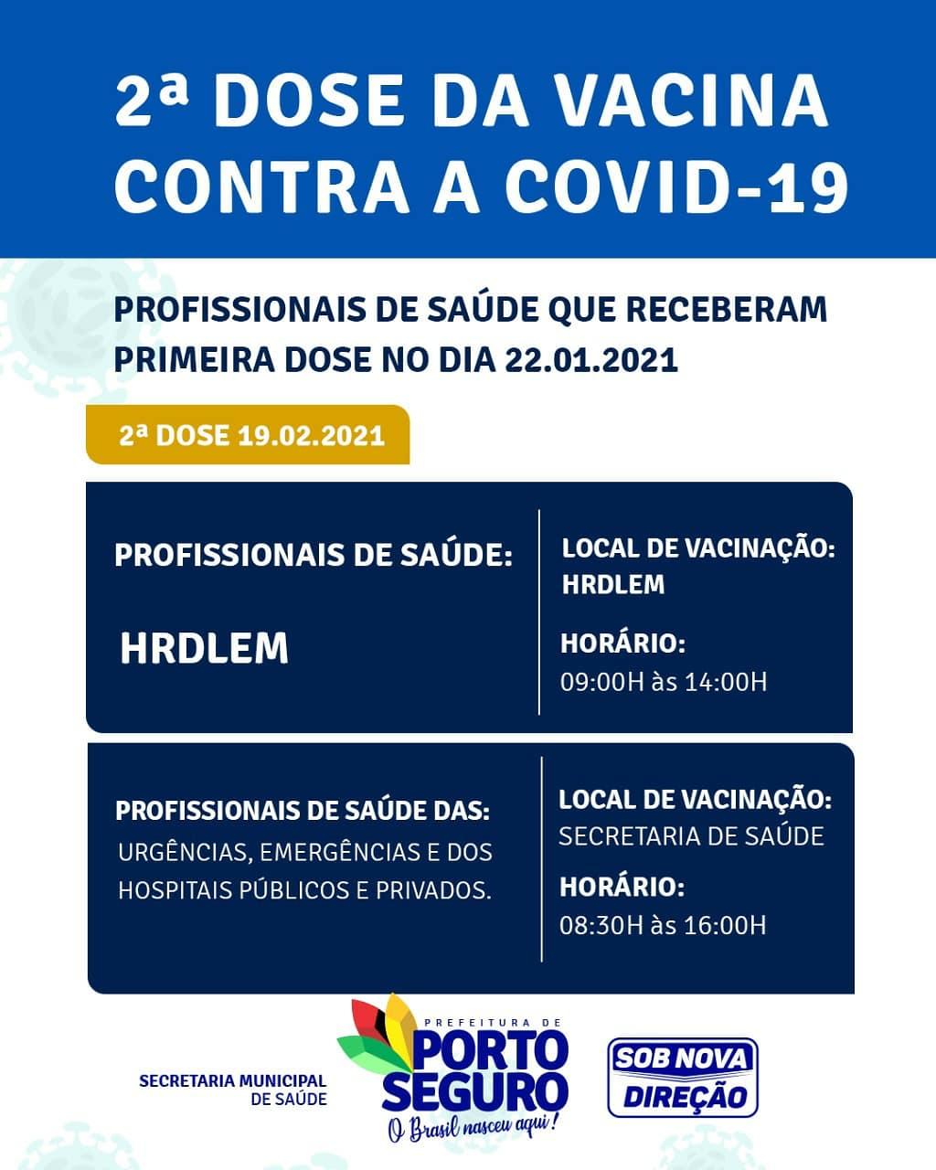 A prefeitura de Porto Seguro, por meio da Secretaria Municipal de Saúde informa que a 2ª dose da vacina contra a COVID-19 já está disponível para os Profissionais de Saúde que receberam a 1ª dose da vacina 26