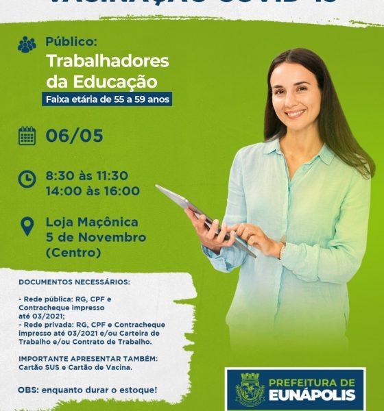 Eunápolis inicia nesta quinta-feira (06), vacinação contra Covid-19 em Profissionais da educação, acima de 55 anos. 24