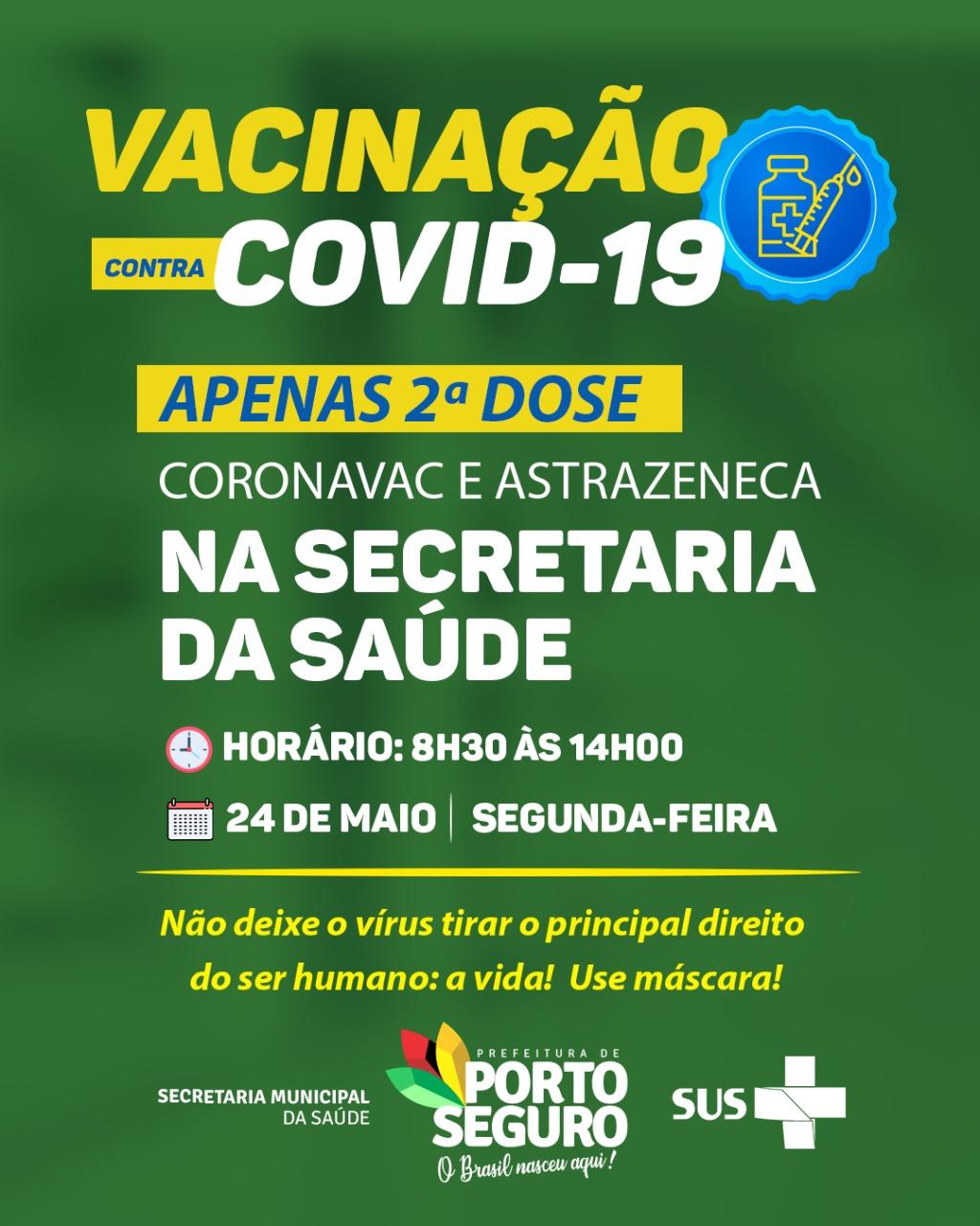 PORTO SEGURO: VACINAÇÃO CONTRA A COVID-19 SEGUNDA DOSE SECRETARIA DE SAÚDE 18
