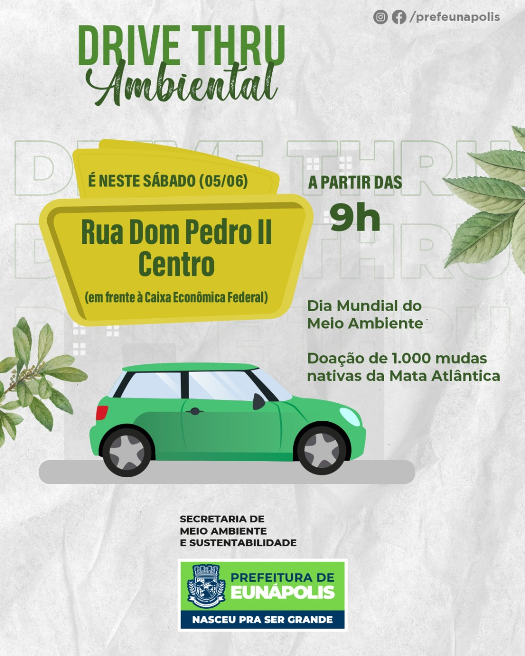 NO DIA MUNDIAL DO MEIO AMBIENTE - A Prefeitura de Eunápolis realiza o DRIVE THRU AMBIENTAL É neste sábado [05/06] a partir das 9 horas 18