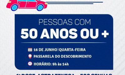 HOJE É DIA DE VACINAÇÃO CONTRA A COVID-19 - 50 ANOS OU MAIS NO SISTEMA DRIVE THRU NA PASSARELA DO DESCOBRIMENTO 34