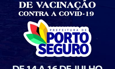 Vacina Porto Seguro Contra a Covid-19; cronograma de vacinação de 14 a 16 de julho 57
