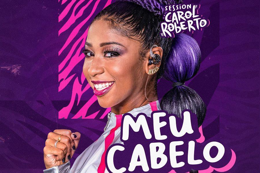Após preconceito por conta do cabelo, Carol Roberto lança primeira faixa do DVD, ouça 'Meu Cabelo' 47