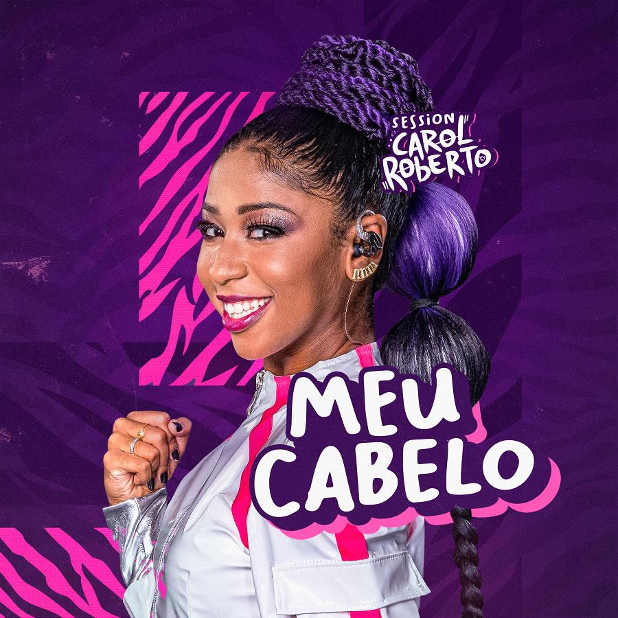 Após preconceito por conta do cabelo, Carol Roberto lança primeira faixa do DVD, ouça 'Meu Cabelo' 18