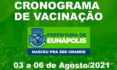 Eunápolis: Cronograma de vacinação contra à Covid-19: 03 a 06 de Agosto/2021 16