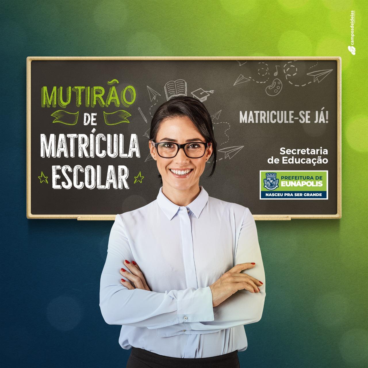 Secretaria de Educação prorroga período de matrículas na rede municipal de Eunápolis 18