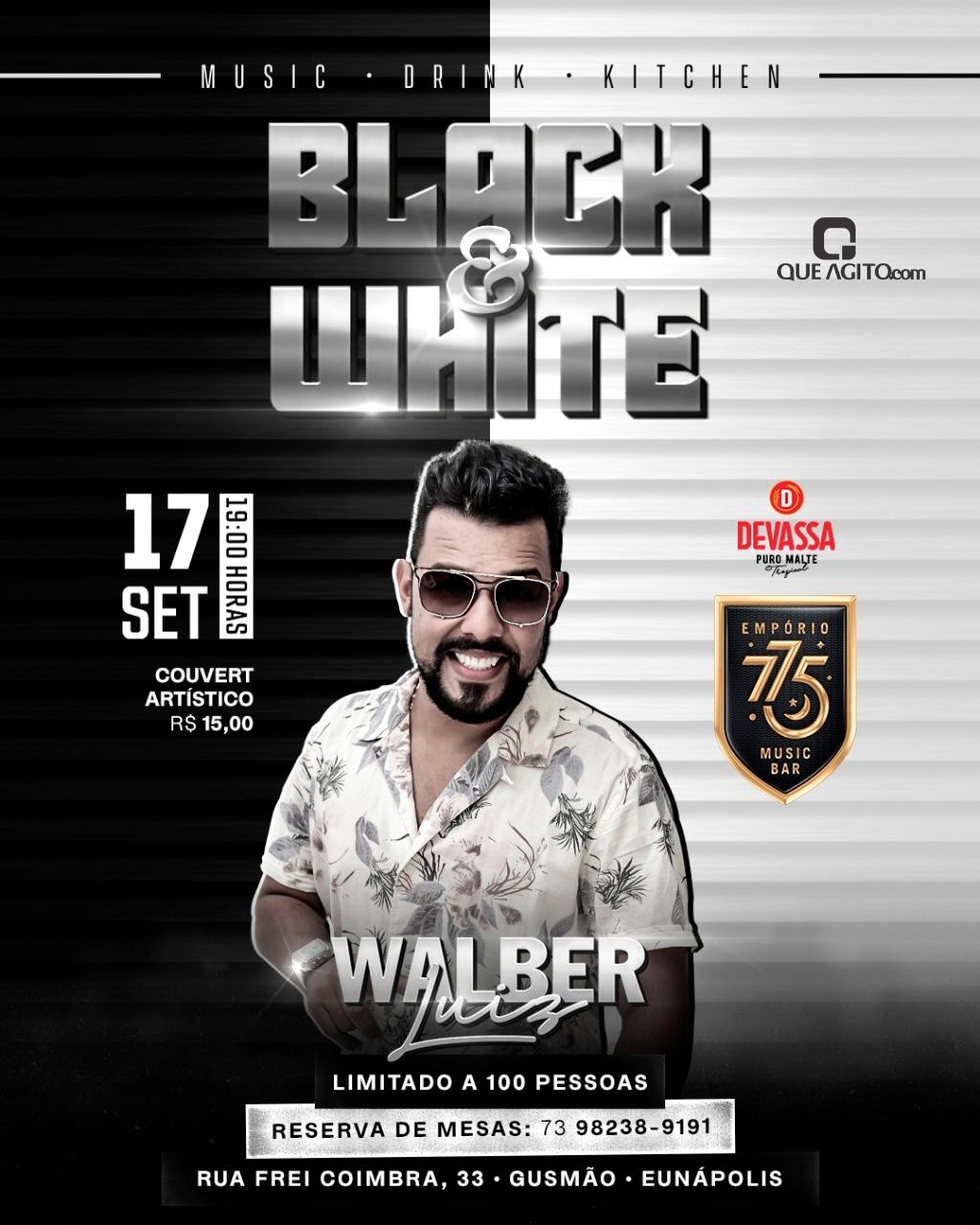 Black & White com Walber Luiz no Empório 775 - Eunápolis-Ba 16