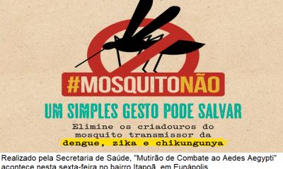 """Secretaria de Saúde realiza """"Mutirão Contra o Aedes Aegypti"""" no bairro Itapoã nesta sexta-feira 104"""
