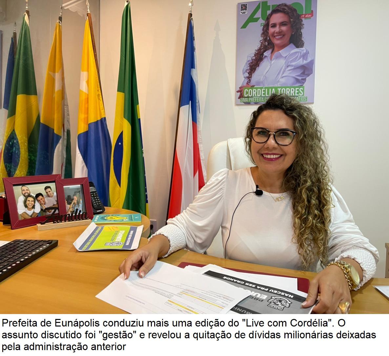 """""""Live Com Cordélia"""" revela quitação de dívidas milionárias deixadas pela gestão anterior em Eunápolis 20"""