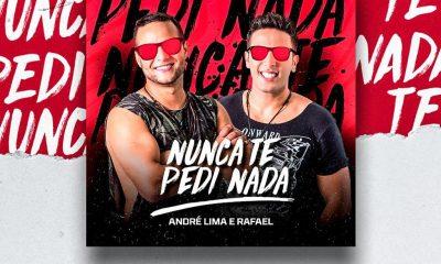 """""""Nunca Te Pedi Nada"""" é o novo sucesso da dupla André Lima e Rafael 78"""